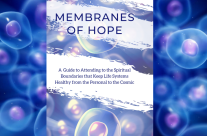 Now Available!! Membranes of Hope: A Guide to Attending to the Spiritual Boundaries that Keep Lifesystems Healthy from the Personal to the Cosmic